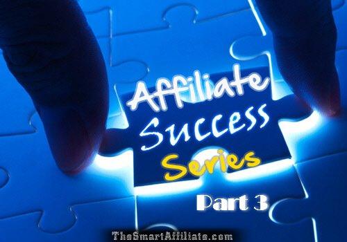 affiliate marketing success series 3
