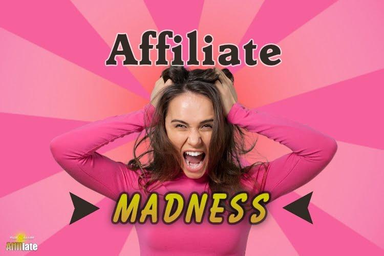 affiliate madness