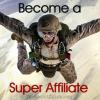 Become A Super Affiliate